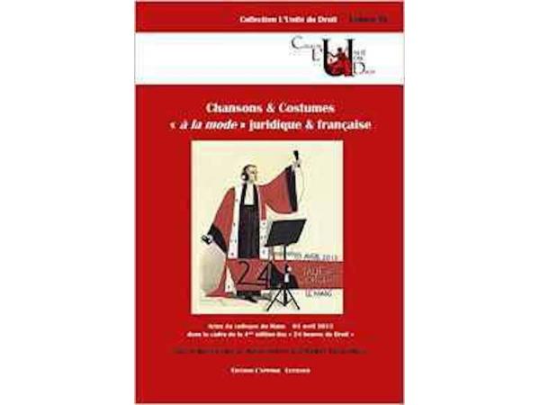 """Chansons et costumes """"à la mode juridique française"""""""